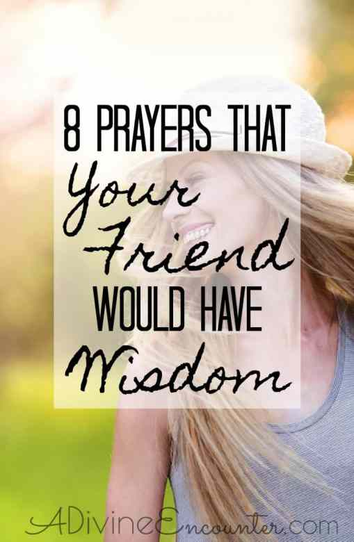 Prayers That Your Friend Would Have Wisdom A Divine Encounter