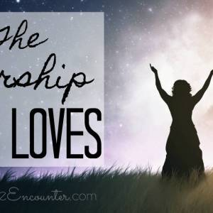 The Worship God Loves