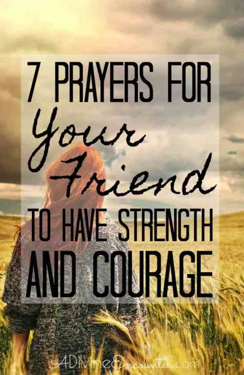Prayers For Your Friend To Have Strength And Courage A Divine