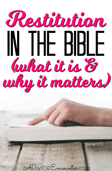What the Bible says about restitution, plus 5 reasons why it's important.