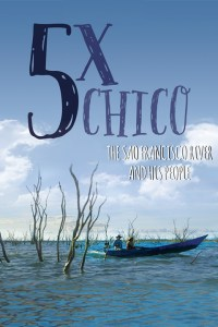 Five Times Chico – The São Francisco River and His People
