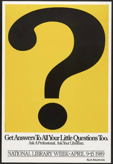 Get Answers To All Your Little Questions Too / National Library Week (1989) / ALA Archives