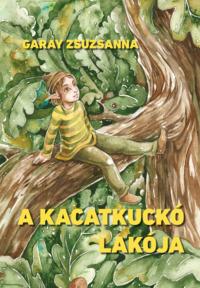 Köny Guru Kiadó: A kacatkuckó lakója.