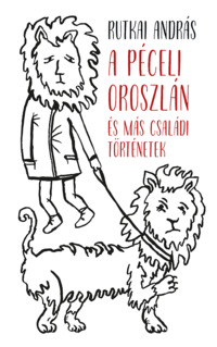 Köny Guru Kiadó: A péceli oroszlán és más családi történetek.