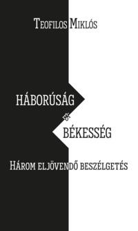 Köny Guru Kiadó: Háborúság és békesség. Három eljövendő beszélgetés.