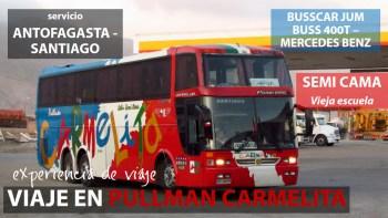 Viaje en Pullman Carmelita, desde Antofagasta a Santiago