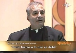 Put it strenght to what is weak – Priest Angel Espinosa de los Monteros