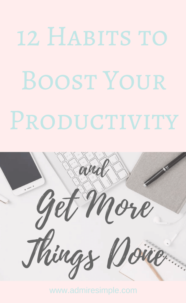 12 ways to boost your productivity and get more things done
