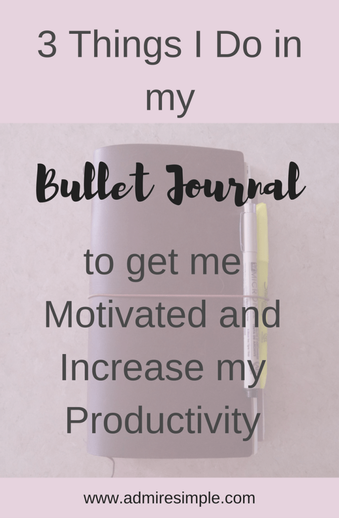 3 Things in my Bullet Journal to get me motivated and increase my productivity
