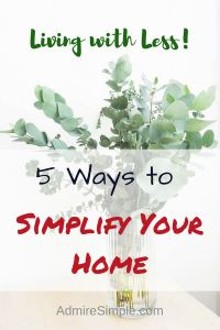 Simplify Your Home, Minimalist Living Tips, Living with less