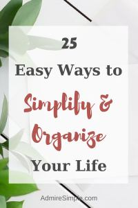 How to simplify and organize your life.