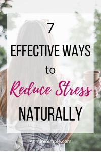 7 Simple ways to reduce stress naturally.