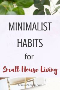 Minimalist Habits for Small House Living, Minimalism