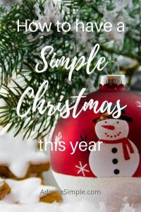 How to have a simple Christmas. Great tips for simplifying the holiday season.