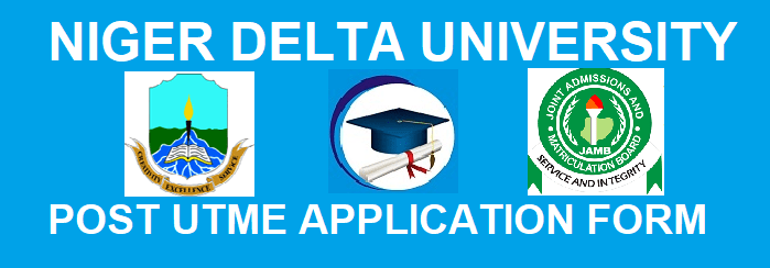 Niger Delta University Post UTME Form is Out!