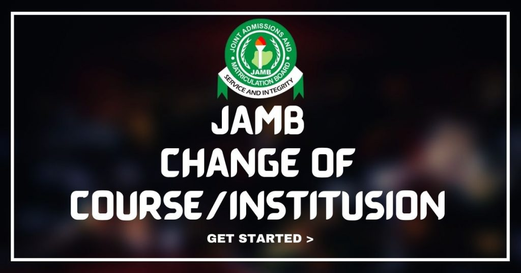 Jamb Change of Institution and Course: What You Must Know