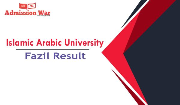 Islamic Arabic University Fazil Result 2019