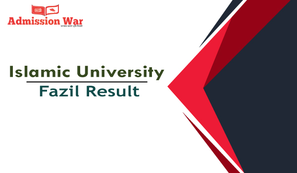Islamic University Fazil Result 2019