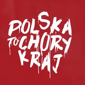 polska to chory kraj pl