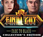 Final Cut: Fade to Black Collectors Full Version