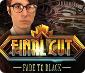 Final Cut: Fade to Black SE Full Version