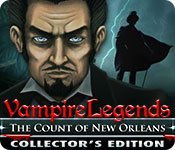Vampire Legends: The Count of New Orleans Collectors Full Version