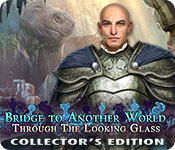 Bridge to Another World Through the Looking Glass Collectors Free Download