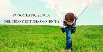 YO SOY LA PRESENCIA DEL CELO Y ENTUSIASMO (EN TI)