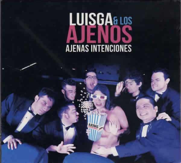 LuisGa y Los Ajenos - Ajenas Intenciones
