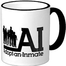 how about a nice cup of Adopt An Inmate?