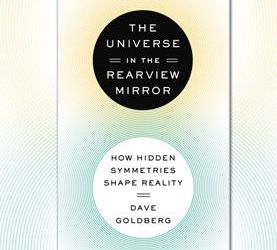 Review of The Universe in the Rearview Mirror by David Goldberg