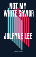 Black rectangular cover with a pattern of blue and pink parallel lines centered. The lines are depicted as though the pink lines are a shadow of the blue lines, giving the design a 3D effect. The title Not my white savior is centered at the top of the cover in big, bold white lettering. The author's name Julayne Lee is centered at the bottom of the cover in big, bold whiter lettering.