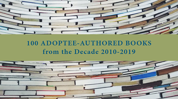 100 Adoptee-Authored Books from the Decade 2010-2019