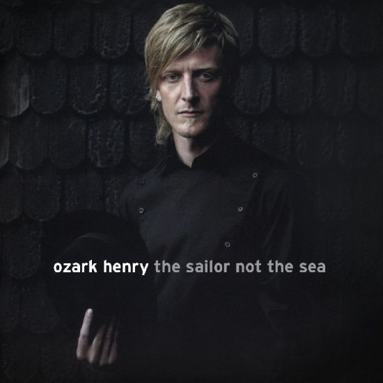 OZARK HENRY : The Sailor, Not The Sea