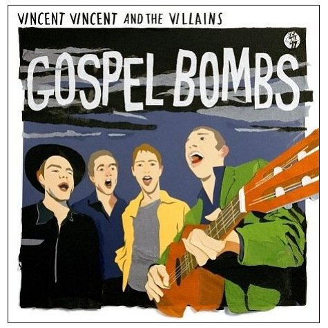 Vincent-Vincent-And-The-Gospel-Bombs-428772