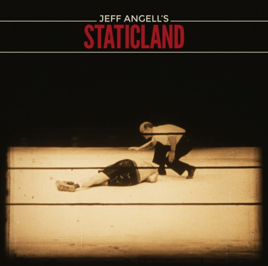 Jeff_Angells_Staticland_CD