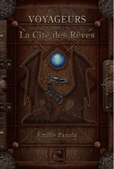 Voyageurs, tome 1 : La Cité des Rêves, Eilie Zanola, VFB Editions