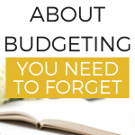 How to Save More Money by Forgetting these 4 Budget Myths