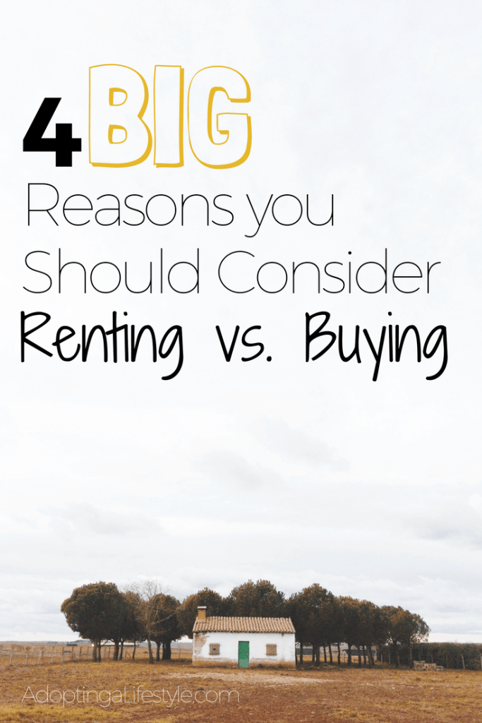4 Big Reasons you Should Consider Renting vs Buying your home
