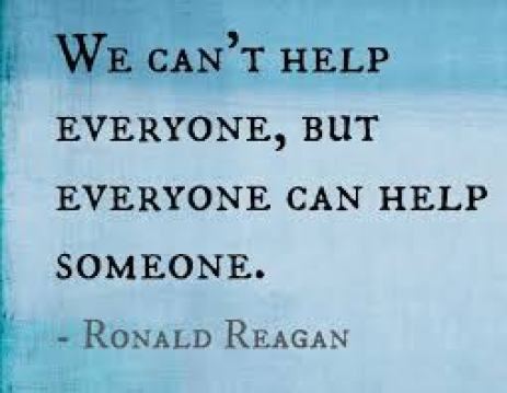 ronald reagan, quote, we can't help everyone but everyone can help someone,  volunteer, philanthro…   Helping others quotes, Humanity quotes, Good human  being quotes