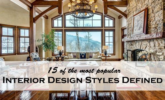 16 Most Popular Interior Design Styles Defined