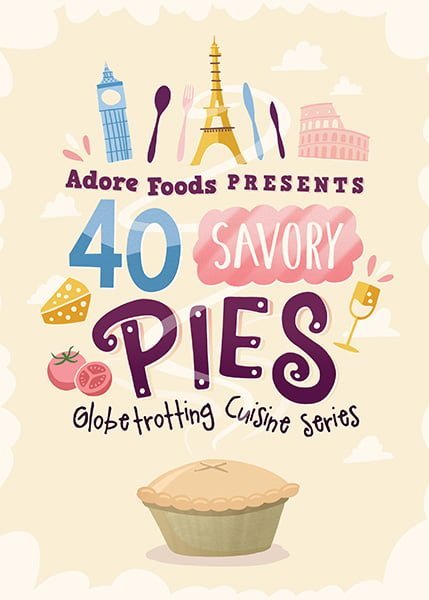 40 Savory Pies Cookbook