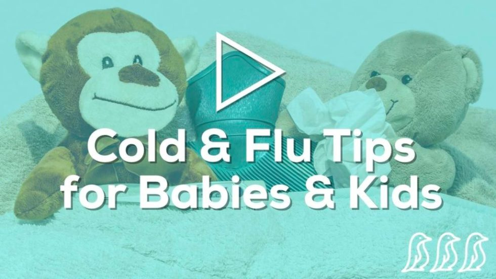 Cold & Flu Tips for Babies & Kids