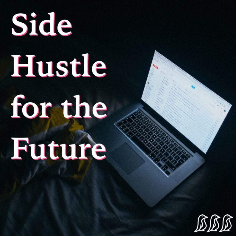 Side Hustle for the Future
