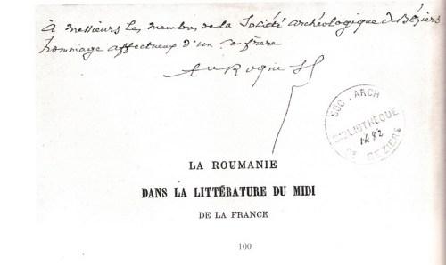Dédicace de Roque-Ferrier sur un exemplaire de son livre traitant des présences littéraires roumaines dans le Midi de la  France. Document rencontré dans les archives de la Société Archéologique, Scientifique et Littéraire de Béziers