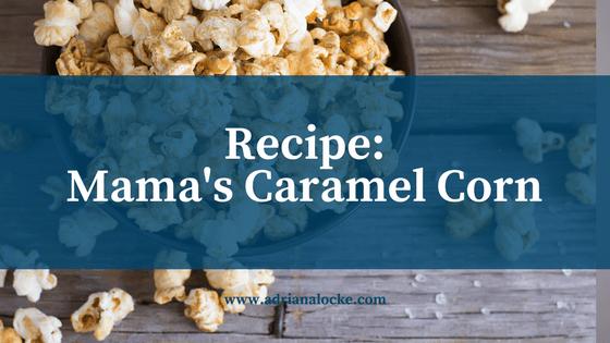 Recipe: Mama's Caramel Corn