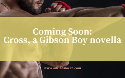 Coming Soon: Cross, a Gibson Boys novella
