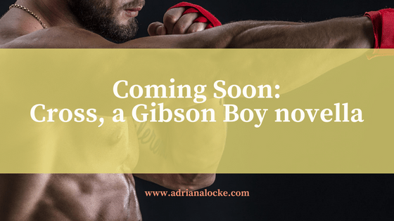 Coming Soon: Cross, a Gibson Boys novella