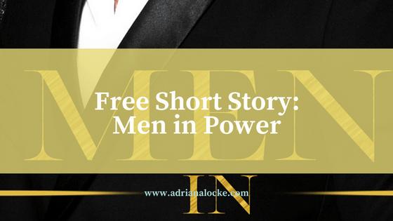 Free Short Story: Men in Power