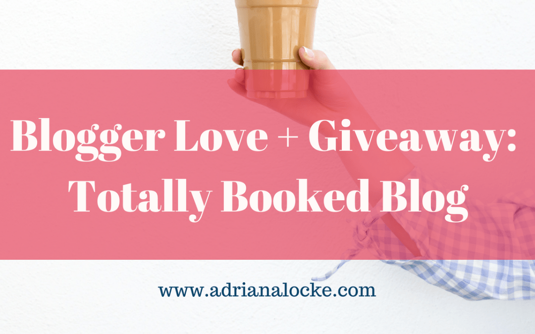 Blogger Love + Giveaway: Totally Booked Blog